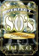 ★80's HIPHOP CLASSICS★DJ K.G./PERFECT 80's CLASSICS★